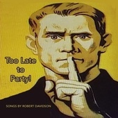 Too Late to Party! by Robert Davidson