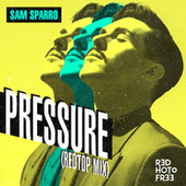 Pressure (RedTop Mix) by Sam Sparro