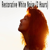 Restorative White Noise (2 Hours) by Color Noise Therapy
