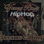 HipHop Dreams Calling by Young Rayy