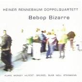 Bebop Bizarre de Heiner Rennebaum Doppelquartett