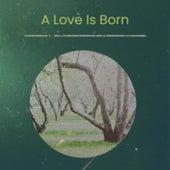A Love Is Born von Various Artists