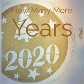 How Many More Years de Various Artists