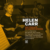 Why Do I Love You? Her Complete Bethlehem Sessions de Helen Carr