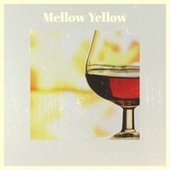 Mellow Yellow by Various Artists