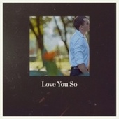 Love You So by Various Artists