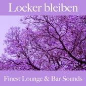 Locker Bleiben: Finest Lounge & Bar Sounds by ALLTID
