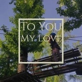 To You My Love de Various Artists
