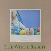 The White Rabbit by Various Artists
