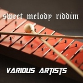 Sweet Melody Riddim by Various Artists