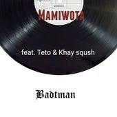 Mamiwota de Badtman