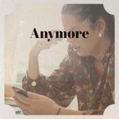 Anymore de Various Artists