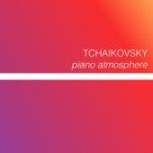 Tchaikovsky - Piano Atmosphere by Pyotr Ilyich Tchaikovsky