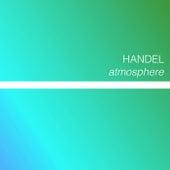 Handel - Atmosphere by George Frideric Handel