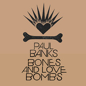 Bones and Love Bombs (Remastered) by Paul Banks