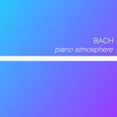 Bach - Piano Atmosphere de Johann Sebastian Bach