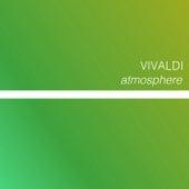 Vivaldi - Atmosphere by Antonio Vivaldi