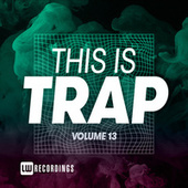 This Is Trap, Vol. 13 by Various Artists