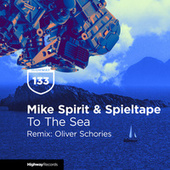 To The Sea (Oliver Schories Remix) fra Mike Spirit