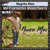Mi Corazón Ranchero by Negrito Man