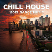 Chill House 2021 Dance Music, Vol. 1 von Various Artists