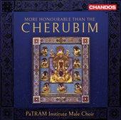 More Honourable Than the Cherubim von PaTRAM Institute Male Choir