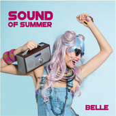 Sound of Summer by Belle