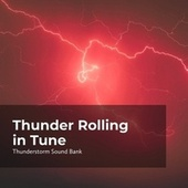 Thunder Rolling in Tune de Thunderstorm Sound Bank