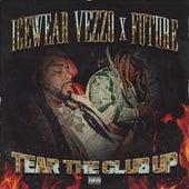 Tear The Club Up (feat. Future) de Icewear Vezzo