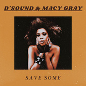 Save Some by D Sound