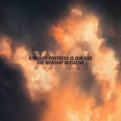 A Mighty Fortress Is Our God (feat. Dinah Wright) by The Worship Initiative