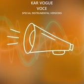 Voce (Special Instrumental Versions) de Kar Vogue