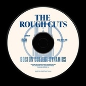 The Rough Cuts by Boston College Dynamics
