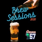 Brew Sessions 2020 by Groove 67