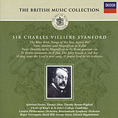 Stanford: Songs of the Sea; Te Deum; Magnificat & Nunc Dimittis, etc. by Various Artists