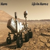 Life On Marrs 2 by M/A/R/R/S