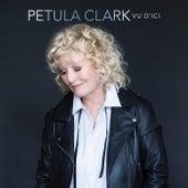 Vu d'ici by Petula Clark