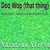 Doo Wop (That Thing) [Piano Arrangement] de Nazareno Aversa