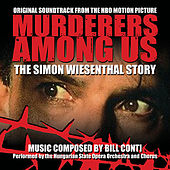Murderers Among Us: The Simon Wiesenthal Story - Original HBO Motion Picture Soundtrack di Bill Conti
