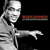 At The Savoy Ballroom de Buddy Johnson