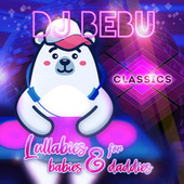 Lullabies For Babies & Daddies by Dj Bebu