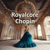 Royalcore Chopin de Frédéric Chopin