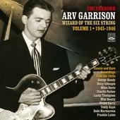 The Unknown Arv Garrison Wizard of the Six String, Vol. 1 (1945-1946) de Arv Garrison