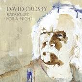 Rodriguez For A Night de David Crosby