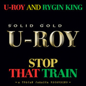 Stop That Train by U-Roy