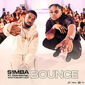 Bounce (feat. Tion Wayne & Stay Flee Get Lizzy) by S1mba