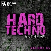 Nothing But... Hard Techno Anthems, Vol. 05 de Various Artists