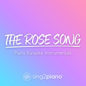 The Rose Song (Piano Karaoke Instrumentals) by Sing2Piano (1)