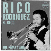 The Pama Years: Rico Rodriguez, El Reco by Rico Rodriguez