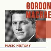 Gordon MacRae - Music History by Gordon MacRae